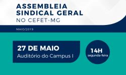 TAE do CEFET-MG realizam Assembleia para aprovarem a participação no Atos dos dias 30/5 e 14/6 2