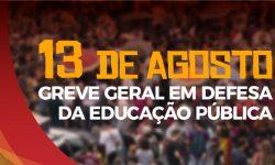 Greve Geral nesta terça, 13, movimenta trabalhadores e estudantes em defesa da Educação Pública. Confira a Agenda 2