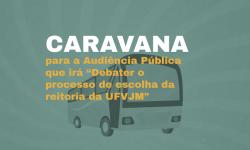 """Inscrições abertas: Caravana para Audiência Pública em Diamantina sobre """"o processo de escolha da reitoria da UFVJM"""" nesta quinta, 5 3"""