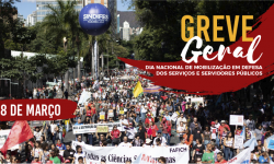 Greve Geral é para enfrentar os ataques do governo Bolsonaro aos Serviços Públicos, à Democracia e aos Direitos Constitucionais 2