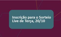 Formulário de Inscrição para o Sorteio: Terça, 20/10 2