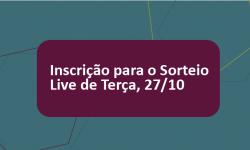 Formulário de Inscrição para o Sorteio: Terça, 27/10 2