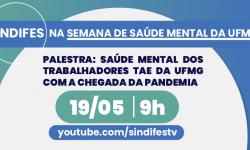 SINDIFES promove palestra sobre a Saúde Mental dos TAE na Pandemia, nesta quarta, 19 de maio 2